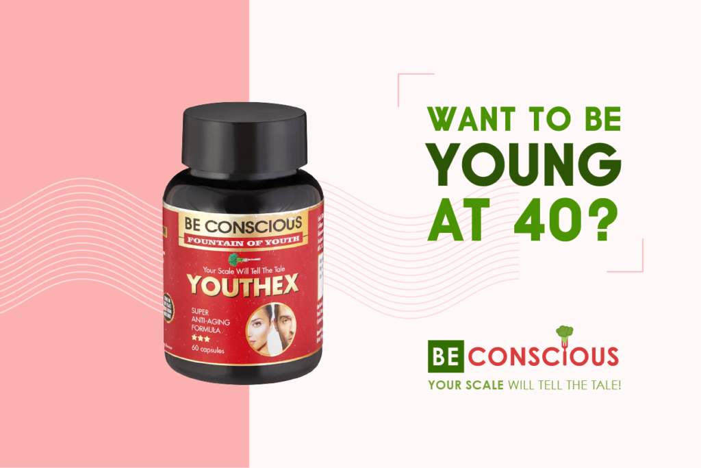 Youthex To Be Young At 40 Be Conscious